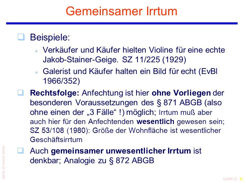SoWi Ü - 6 Barta: Zivilrecht online Gemeinsamer Irrtum qBeispiele: l Verkäufer und Käufer hielten Violine für eine echte Jakob-Stainer-Geige.