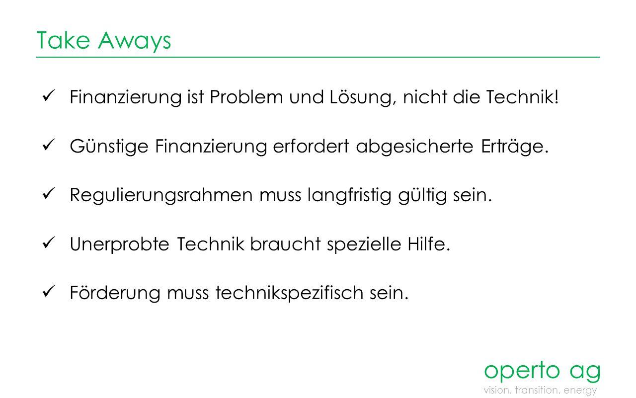 Take Aways Finanzierung ist Problem und Lösung, nicht die Technik.