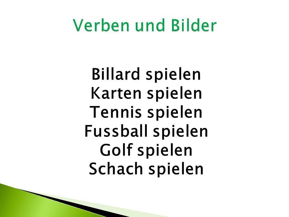 Billard spielen Karten spielen Tennis spielen Fussball spielen Golf spielen Schach spielen