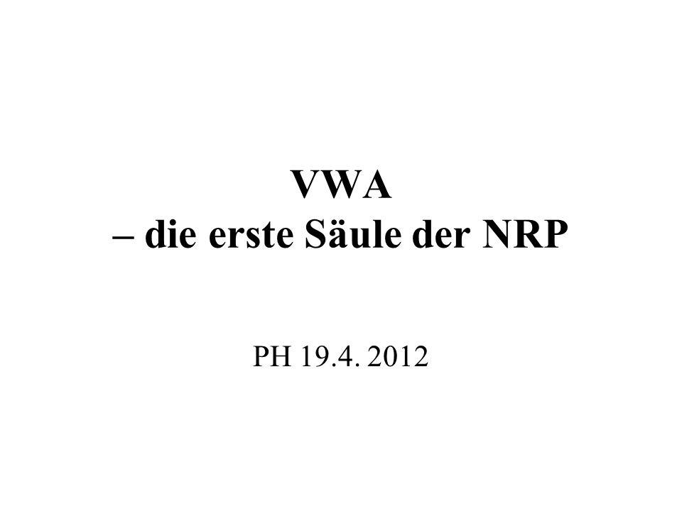 VWA – die erste Säule der NRP PH 19.4. 2012