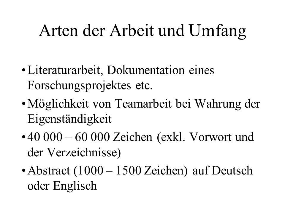 Arten der Arbeit und Umfang Literaturarbeit, Dokumentation eines Forschungsprojektes etc.