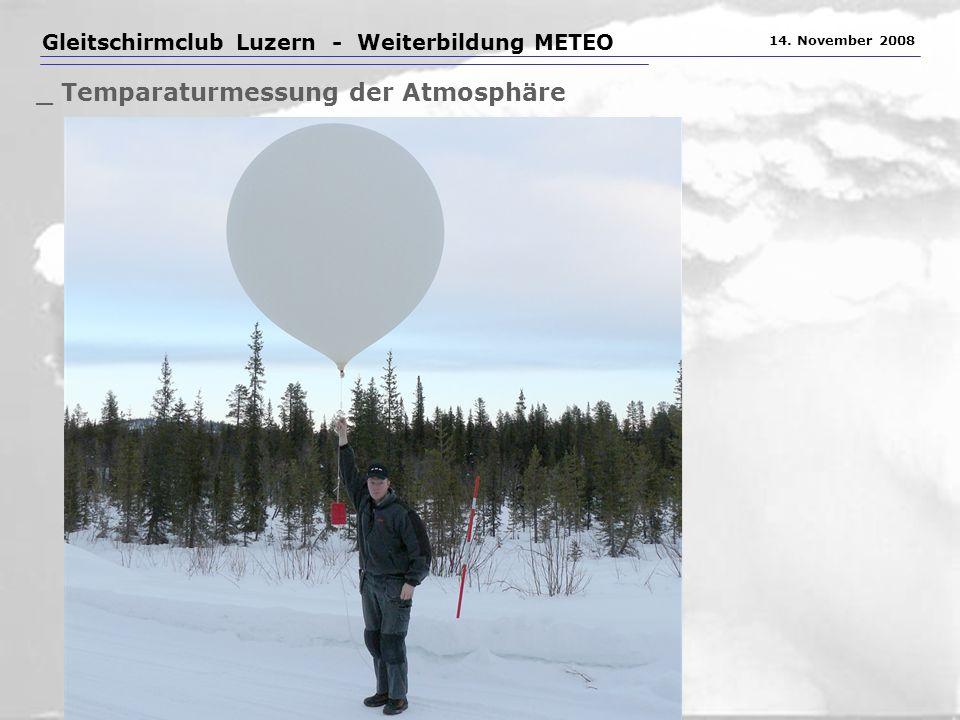 Gleitschirmclub Luzern - Weiterbildung METEO 14. November 2008 _ Temparaturmessung der Atmosphäre