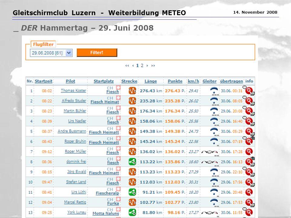 Gleitschirmclub Luzern - Weiterbildung METEO 14. November 2008 _ DER Hammertag – 29. Juni 2008