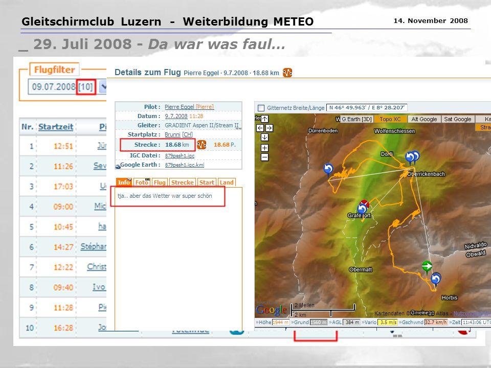 Gleitschirmclub Luzern - Weiterbildung METEO 14. November 2008 _ 29. Juli 2008 - Da war was faul…