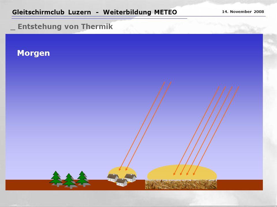 Gleitschirmclub Luzern - Weiterbildung METEO 14. November 2008 _ Entstehung von Thermik Morgen