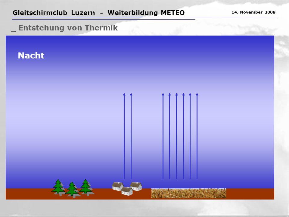 Gleitschirmclub Luzern - Weiterbildung METEO 14. November 2008 _ Entstehung von Thermik Nacht