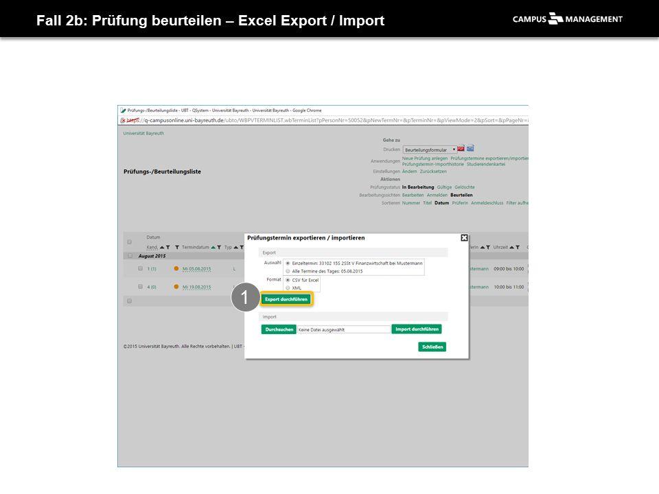 Fall 2b: Prüfung beurteilen – Excel Export / Import 1 1