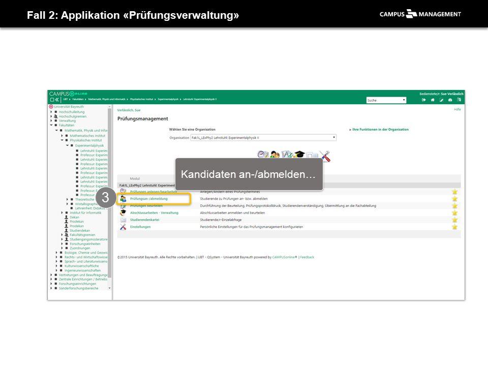 Fall 2: Applikation «Prüfungsverwaltung» 3 Kandidaten an-/abmelden…