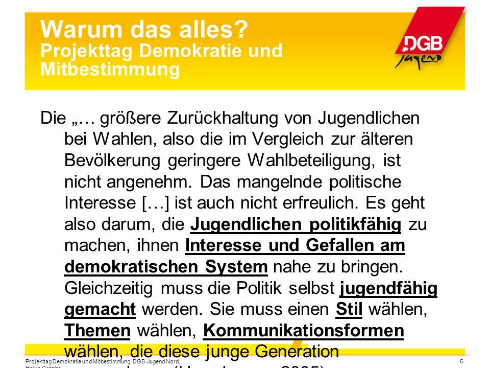 """Projekttag Demokratie und Mitbestimmung, DGB-Jugend Nord, Heiko Gröpler 5 Warum das alles? Projekttag Demokratie und Mitbestimmung Die """"… größere Zurü"""