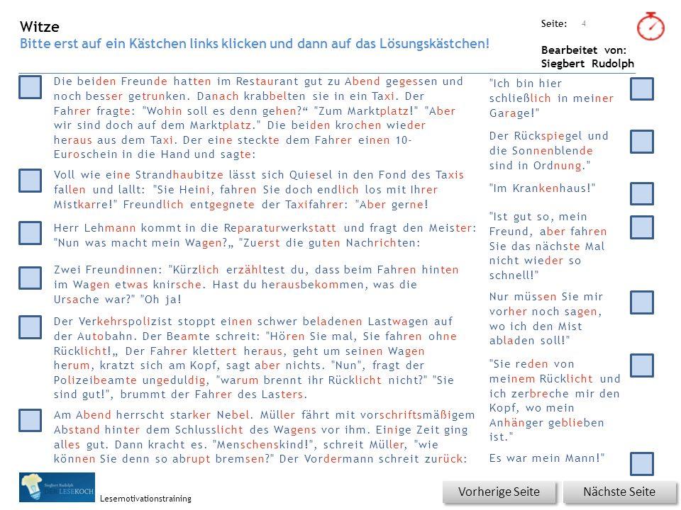 Übungsart: Seite: Bearbeitet von: Siegbert Rudolph Lesemotivationstraining Titel: Quelle: 4 Nächste Seite Vorherige Seite Witze Bitte erst auf ein Käs