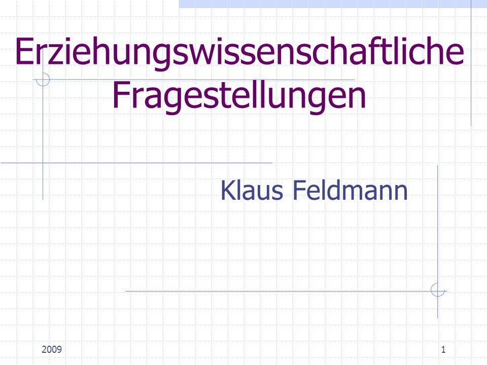20091 Erziehungswissenschaftliche Fragestellungen Klaus Feldmann