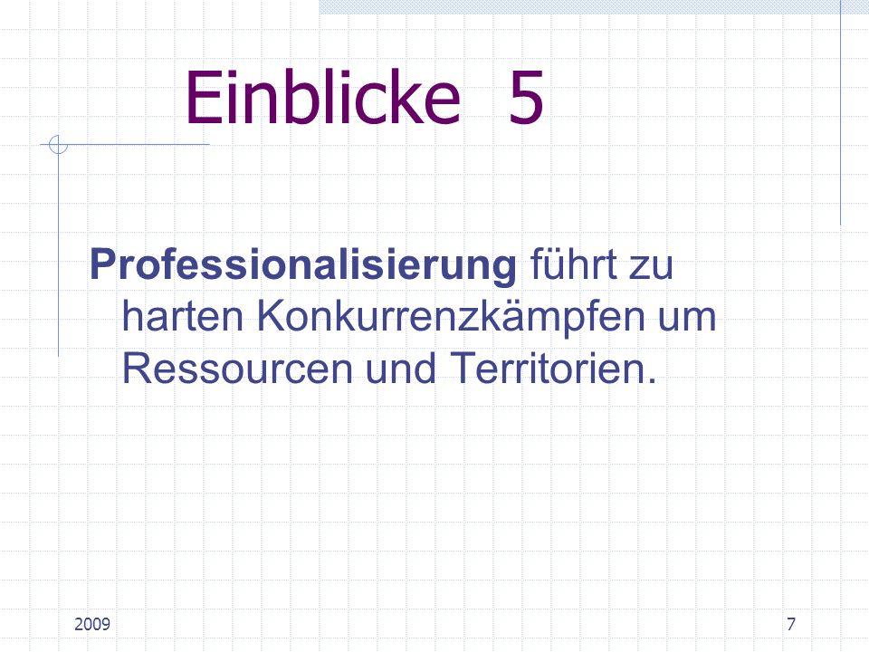 20097 Einblicke 5 Professionalisierung führt zu harten Konkurrenzkämpfen um Ressourcen und Territorien.