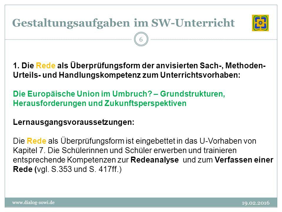 Gestaltungsaufgaben im SW-Unterricht 19.02.2016 www.dialog-sowi.de 6 1.