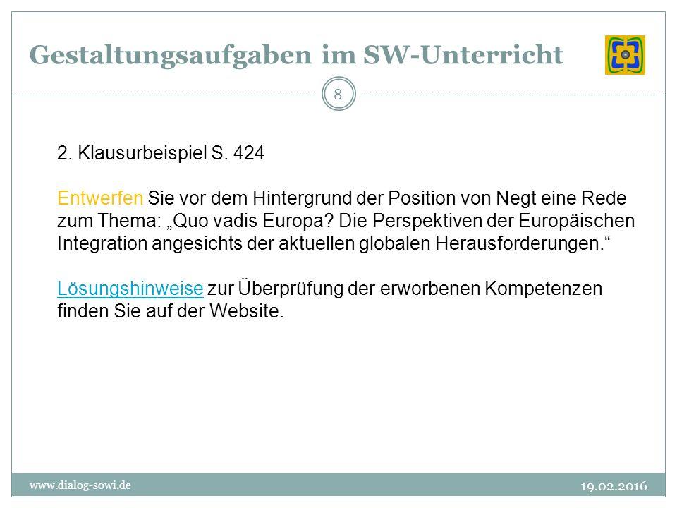 Gestaltungsaufgaben im SW-Unterricht 19.02.2016 www.dialog-sowi.de 8 2.