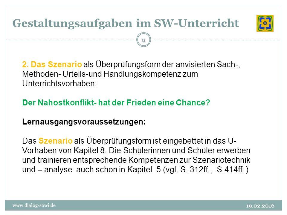 Gestaltungsaufgaben im SW-Unterricht 19.02.2016 www.dialog-sowi.de 9 2.