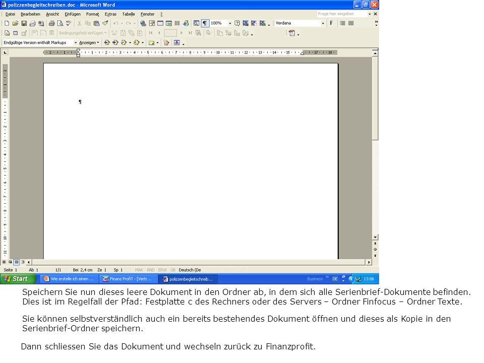 Speichern Sie nun dieses leere Dokument in den Ordner ab, in dem sich alle Serienbrief-Dokumente befinden. Dies ist im Regelfall der Pfad: Festplatte