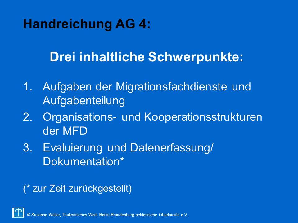 © Susanne Weller, Diakonisches Werk Berlin-Brandenburg-schlesische Oberlausitz e.V. Handreichung AG 4: Drei inhaltliche Schwerpunkte: 1.Aufgaben der M