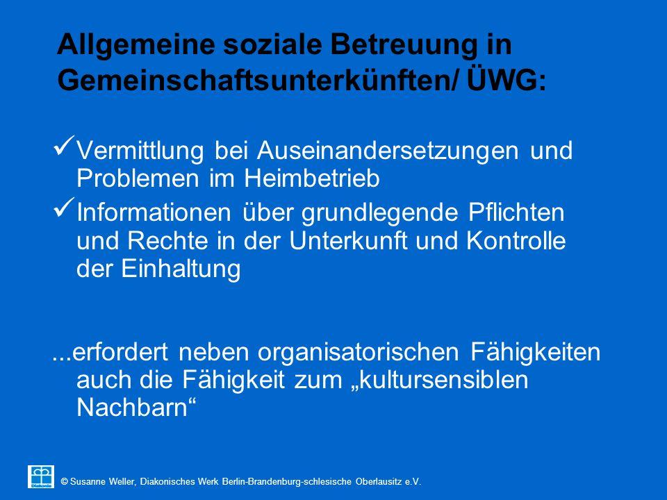 © Susanne Weller, Diakonisches Werk Berlin-Brandenburg-schlesische Oberlausitz e.V. Allgemeine soziale Betreuung in Gemeinschaftsunterkünften/ ÜWG: Ve
