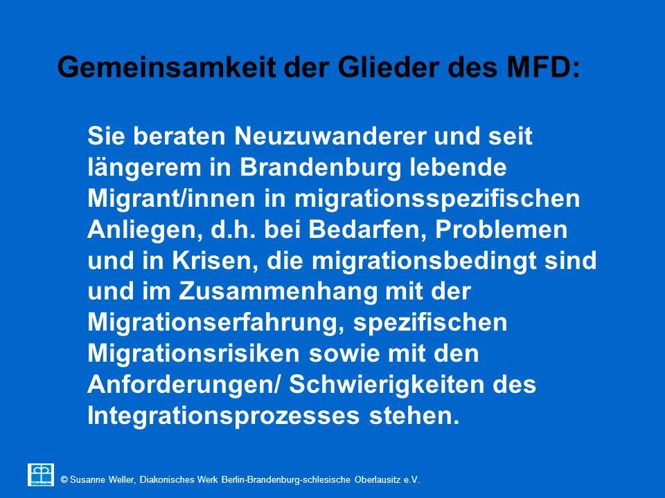 © Susanne Weller, Diakonisches Werk Berlin-Brandenburg-schlesische Oberlausitz e.V. Gemeinsamkeit der Glieder des MFD: Sie beraten Neuzuwanderer und s