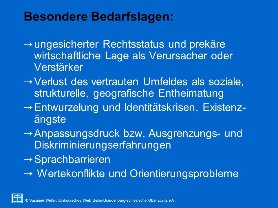 © Susanne Weller, Diakonisches Werk Berlin-Brandenburg-schlesische Oberlausitz e.V. Besondere Bedarfslagen: → ungesicherter Rechtsstatus und prekäre w