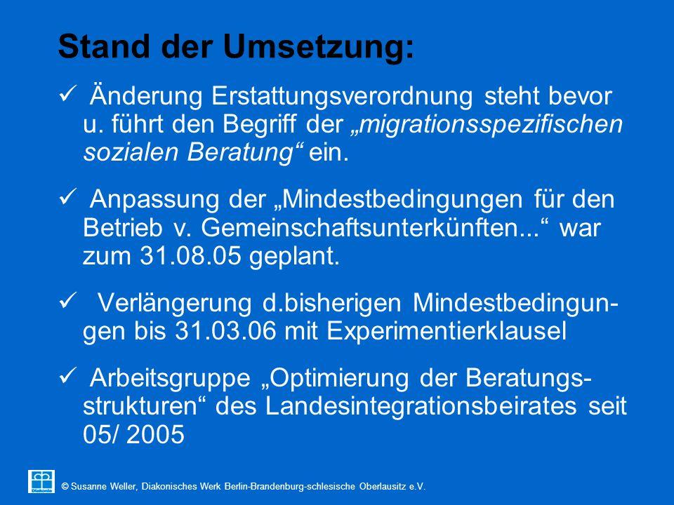 © Susanne Weller, Diakonisches Werk Berlin-Brandenburg-schlesische Oberlausitz e.V. Stand der Umsetzung: Änderung Erstattungsverordnung steht bevor u.