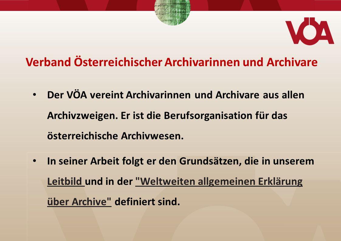 Der VÖA vereint Archivarinnen und Archivare aus allen Archivzweigen.