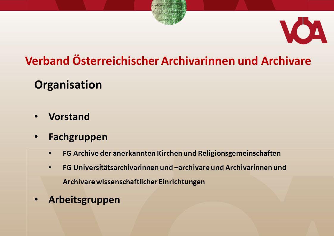 Aktuell tätige Arbeitsgruppen Aus- und Weiterbildung Justizakten Records Management Standardisierung Archivische Kompetenzen Archivnutzung und Gebühren Verband Österreichischer Archivarinnen und Archivare
