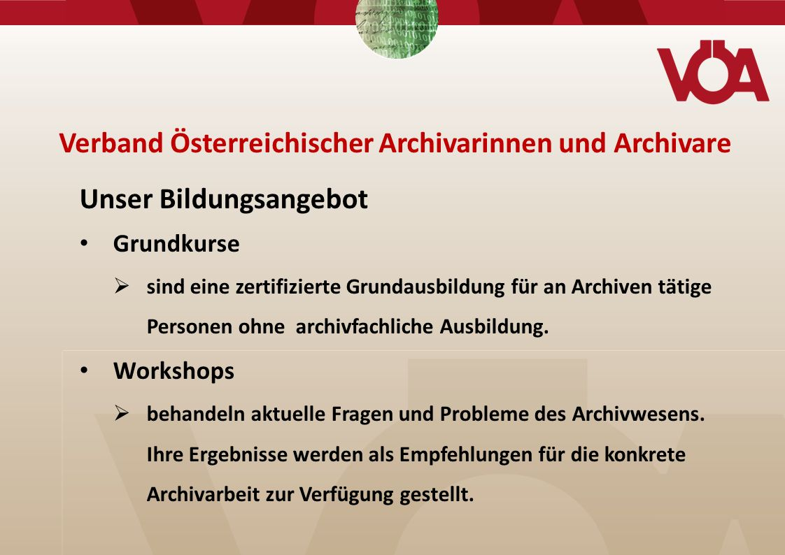 Unser Bildungsangebot Grundkurse  sind eine zertifizierte Grundausbildung für an Archiven tätige Personen ohne archivfachliche Ausbildung.