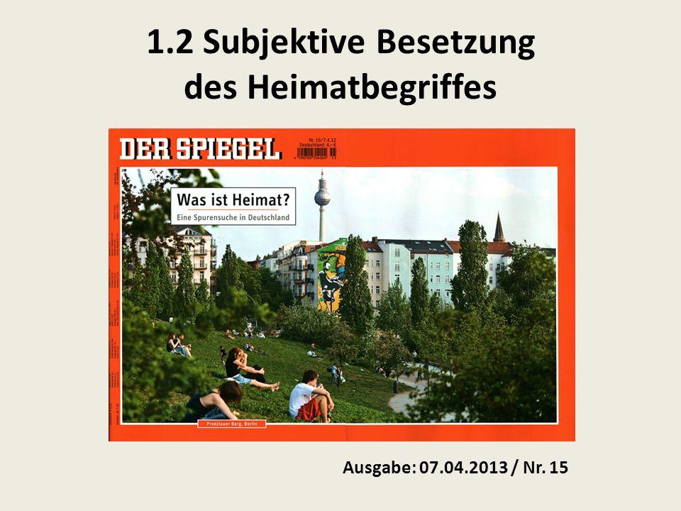 1.2 Subjektive Besetzung des Heimatbegriffes Ausgabe: 07.04.2013 / Nr. 15