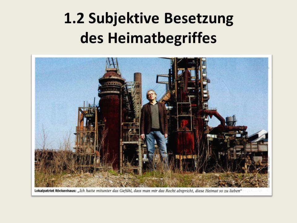 1.2 Subjektive Besetzung des Heimatbegriffes
