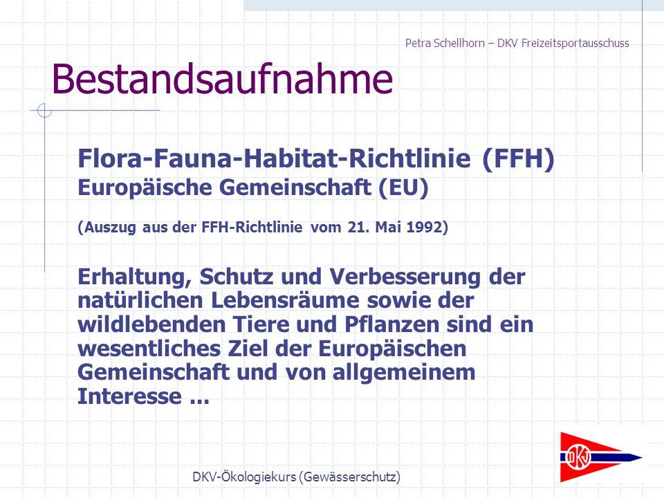DKV-Ökologiekurs (Gewässerschutz) Bestandsaufnahme Flora-Fauna-Habitat-Richtlinie (FFH) Europäische Gemeinschaft (EU) (Auszug aus der FFH-Richtlinie vom 21.