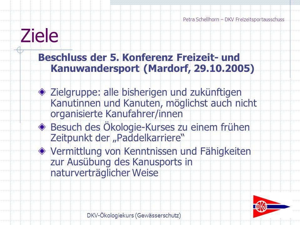 DKV-Ökologiekurs (Gewässerschutz) Ziele Beschluss der 5.