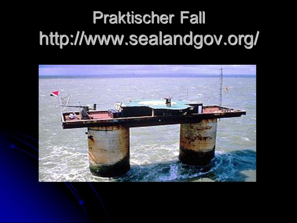 Praktischer Fall http://www.sealandgov.org/