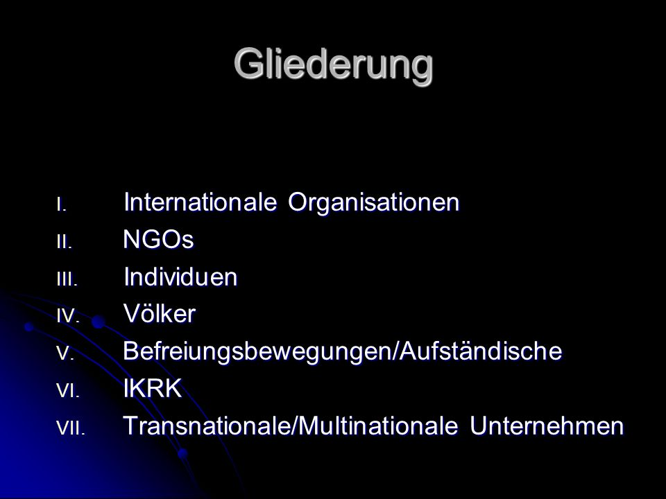Gliederung I. Internationale Organisationen II. NGOs III.