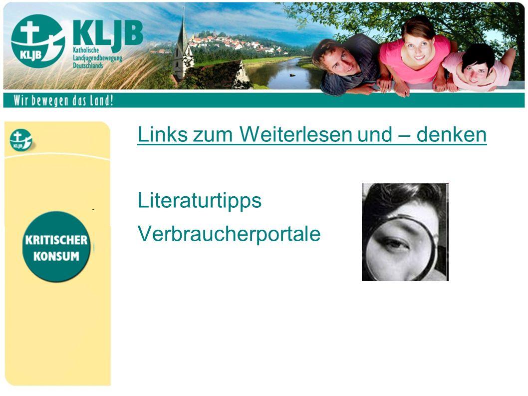 Links zum Weiterlesen und – denken Literaturtipps Verbraucherportale