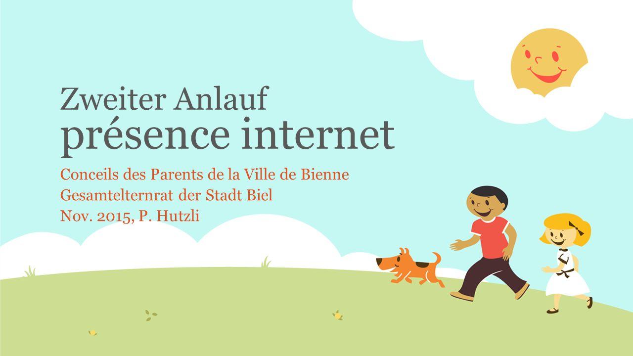 Zweiter Anlauf présence internet Conceils des Parents de la Ville de Bienne Gesamtelternrat der Stadt Biel Nov. 2015, P. Hutzli
