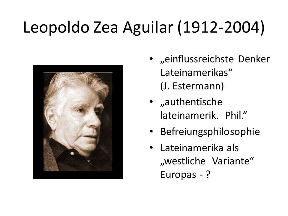 Literatur Leandro Otto H OFSTÄTTER, Kontextuelle Philosophie: Die lateinamerikanische Geschichtsphilosophie des Leopoldo Zea als Ausgangspunkt und Grundlage einer lateinamerikanischen Philosophie, Aachen 2006.