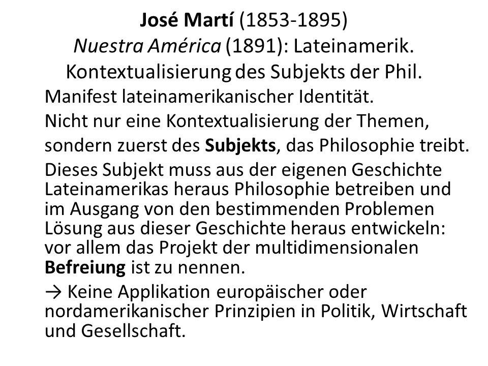 José Martí (1853-1895) Nuestra América (1891): Lateinamerik.
