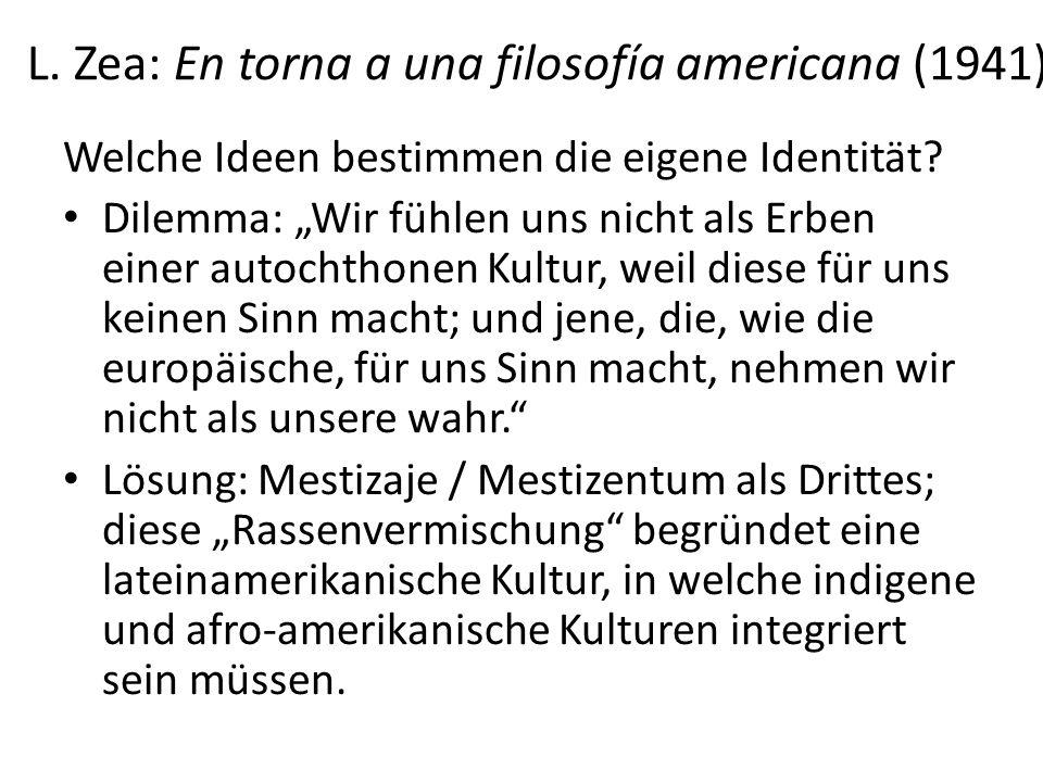 L. Zea: En torna a una filosofía americana (1941) Welche Ideen bestimmen die eigene Identität.