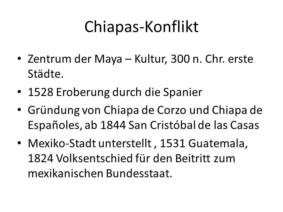 Chiapas-Konflikt Zentrum der Maya – Kultur, 300 n.