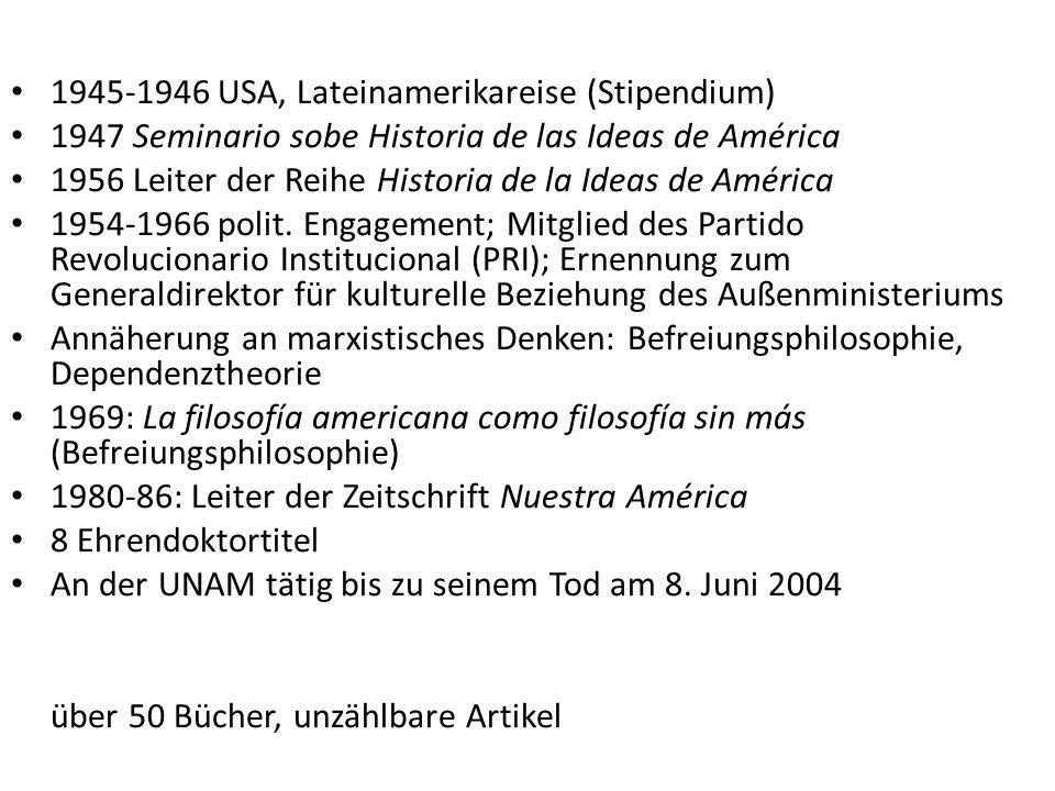 L.Zea: En torna a una filosofía americana (1941) Welche Ideen bestimmen die eigene Identität.
