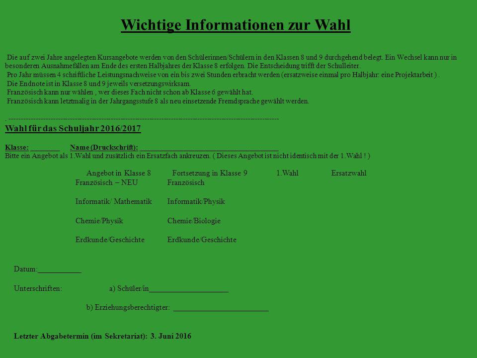Wichtige Informationen zur Wahl Die auf zwei Jahre angelegten Kursangebote werden von den Schülerinnen/Schülern in den Klassen 8 und 9 durchgehend belegt.