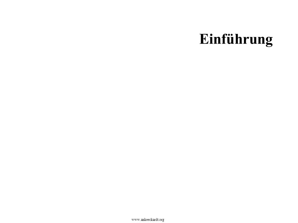 Einführung www.ankeeckardt.org
