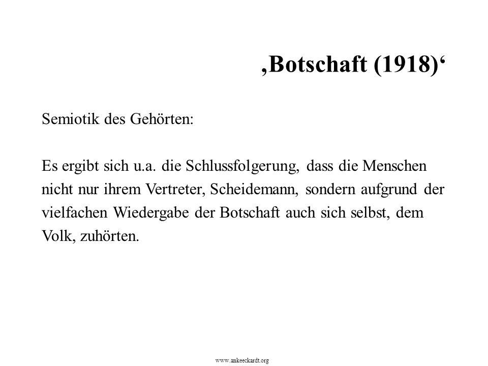 Semiotik des Gehörten: Es ergibt sich u.a. die Schlussfolgerung, dass die Menschen nicht nur ihrem Vertreter, Scheidemann, sondern aufgrund der vielfa