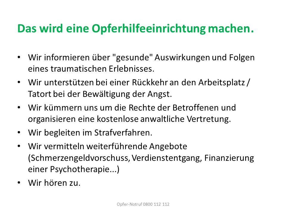 """Der WEISSE RING … bietet in ganz Österreich Unterstützung an Spezialisierung auf Betroffene """"situativer Gewalt (im öffentlichen Raum, am Arbeitsplatz…)"""