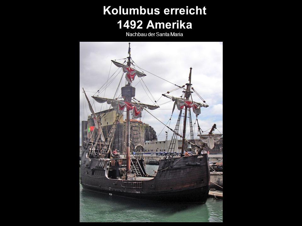 Kolumbus erreicht 1492 Amerika Nachbau der Santa Maria