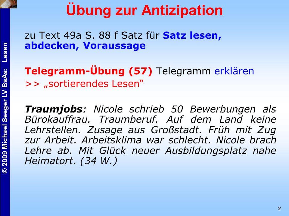 © 2009 Michael Seeger LV BsAs: Lesen 2 Übung zur Antizipation zu Text 49a S.