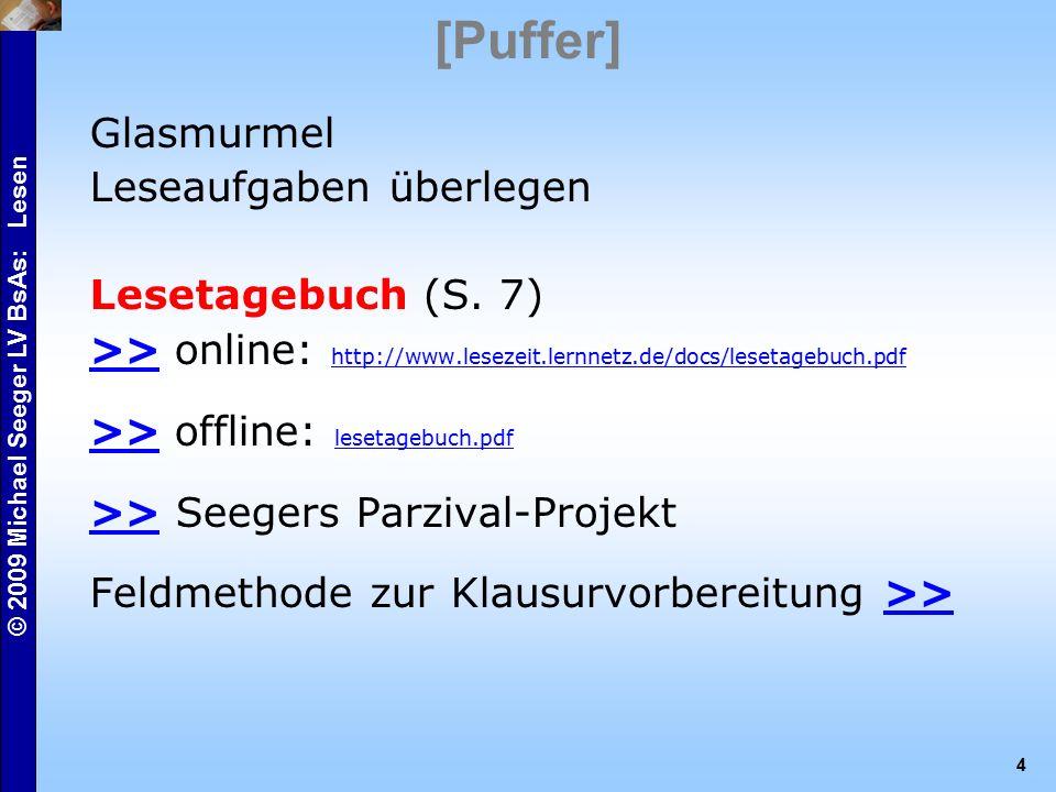 © 2009 Michael Seeger LV BsAs: Lesen 4 [Puffer] Glasmurmel Leseaufgaben überlegen Lesetagebuch (S.