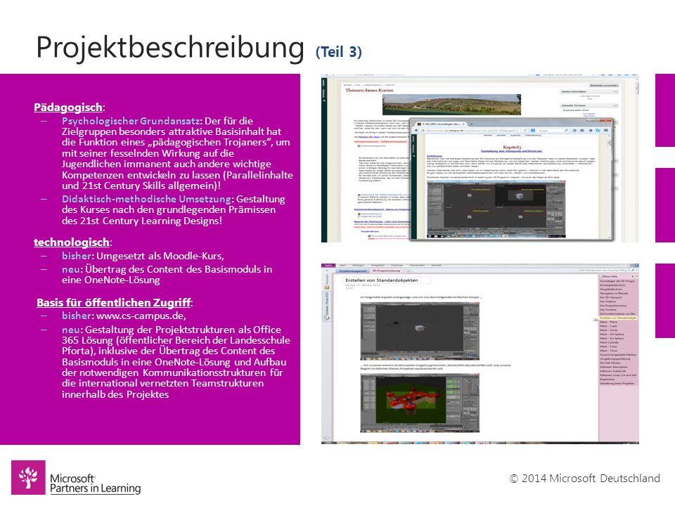 © 2014 Microsoft Deutschland Projektbeschreibung (Teil 3) Pädagogisch: – Psychologischer Grundansatz: Der für die Zielgruppen besonders attraktive Bas