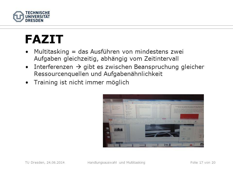 FAZIT Multitasking = das Ausführen von mindestens zwei Aufgaben gleichzeitig, abhängig vom Zeitintervall Interferenzen  gibt es zwischen Beanspruchun
